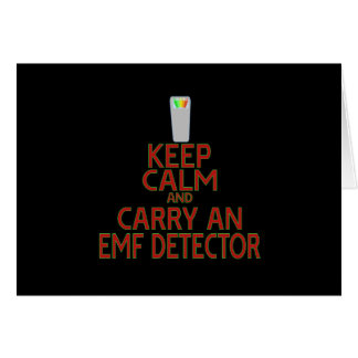 Keep Calm and Carry an EMF Detector (Parody) Card