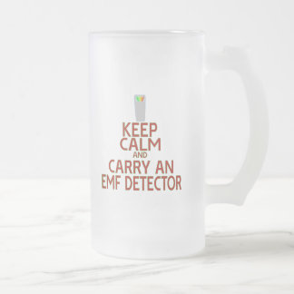 Keep Calm and Carry an EMF Detector (Parody) Frosted Glass Beer Mug
