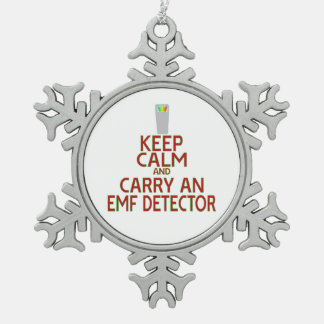 Keep Calm and Carry an EMF Detector (Parody) Snowflake Pewter Christmas Ornament