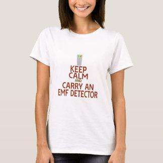 Keep Calm and Carry an EMF Detector (Parody) T-Shirt