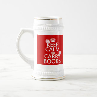 Keep Calm and Carry Books (in any color) Beer Stein
