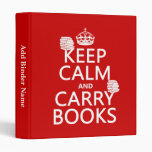 Keep Calm and Carry Books (in any color) Vinyl Binder