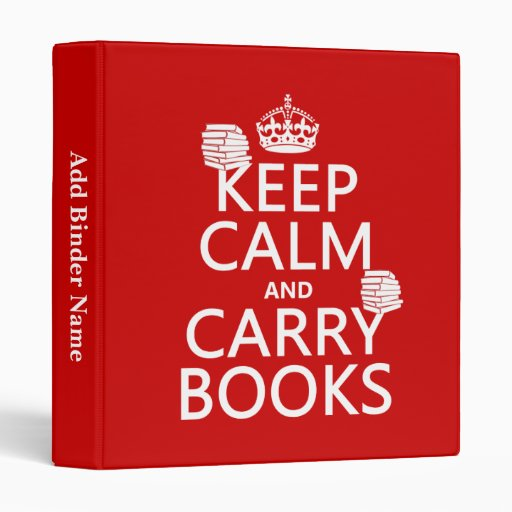 Keep Calm and Carry Books (in any color) Binders