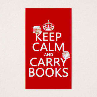 Keep Calm and Carry Books (in any color) Business Card