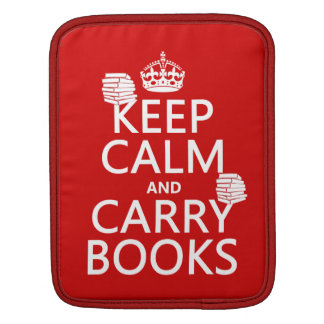 Keep Calm and Carry Books (in any color) iPad Sleeve
