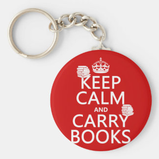 Keep Calm and Carry Books (in any color) Keychain