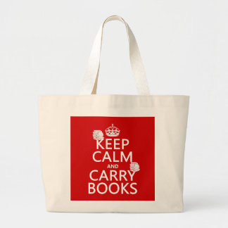 Keep Calm and Carry Books (in any color) Large Tote Bag