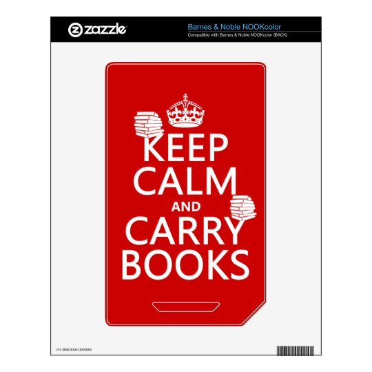 Keep Calm and Carry Books (in any color) NOOK Color Skin