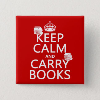 Keep Calm and Carry Books (in any color) Pinback Button