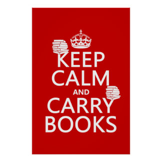 Keep Calm and Carry Books (in any color) Print