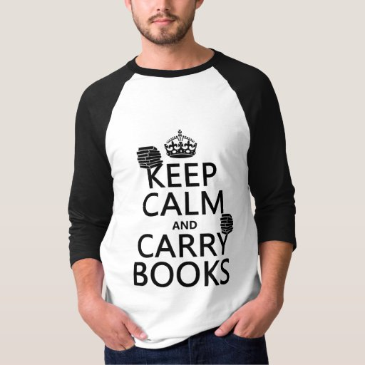Keep Calm and Carry Books (in any color) T-Shirt