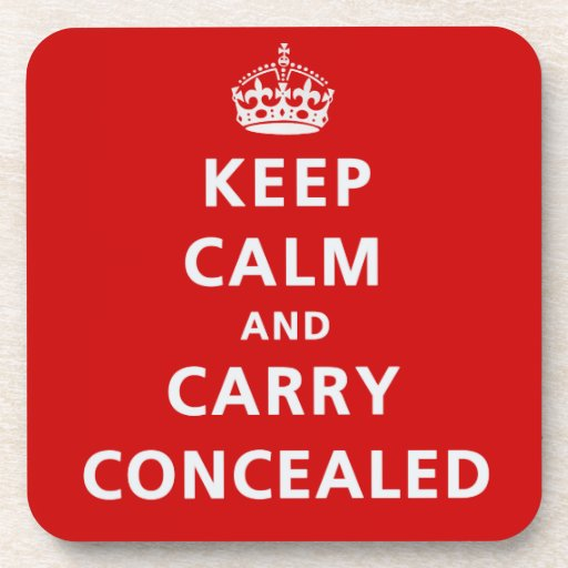 Keep Calm and Carry Concealed Beverage Coaster