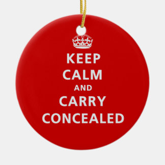 Keep Calm and Carry Concealed Ceramic Ornament