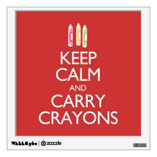 Keep Calm and Carry Crayons Wall Sticker