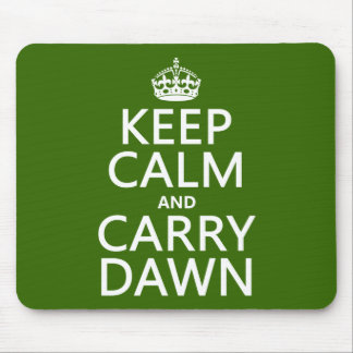 Keep Calm and Carry Dawn (any colour) Mouse Pad