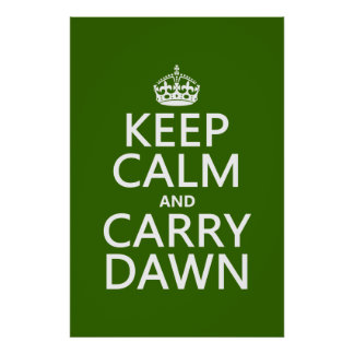Keep Calm and Carry Dawn (any colour) Poster