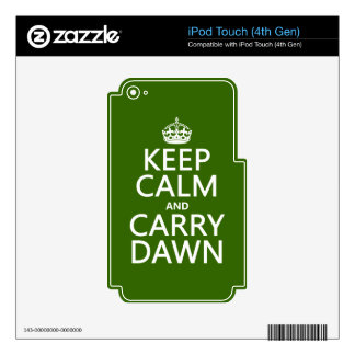 Keep Calm and Carry Dawn (any colour) Skins For iPod Touch 4G
