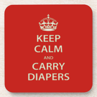 Keep Calm and Carry Diapers Beverage Coaster