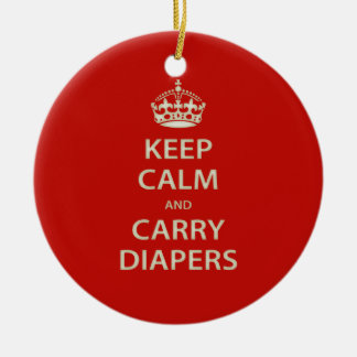 Keep Calm and Carry Diapers Ceramic Ornament