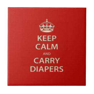 Keep Calm and Carry Diapers Ceramic Tile