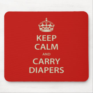 Keep Calm and Carry Diapers Mouse Pad