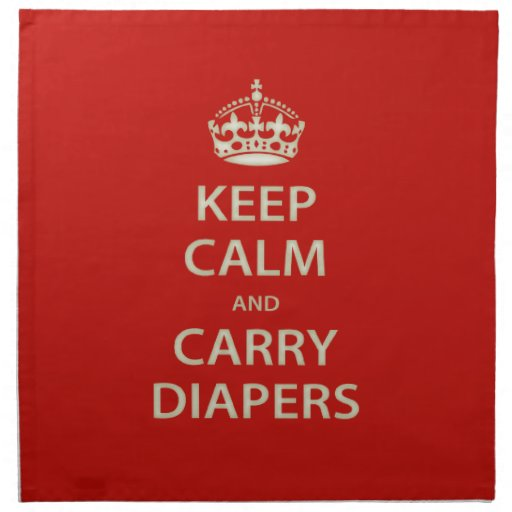 Keep Calm and Carry Diapers Napkin