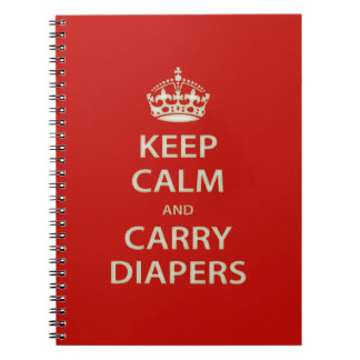 Keep Calm and Carry Diapers Spiral Notebook