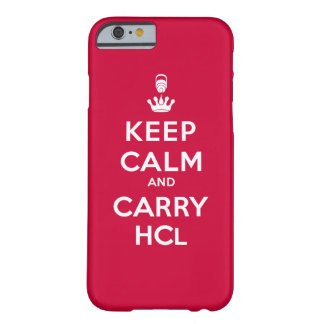 Keep Calm and Carry HCl Barely There iPhone 6 Case