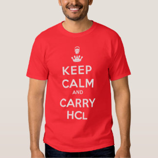 Keep Calm and Carry HCl Shirt