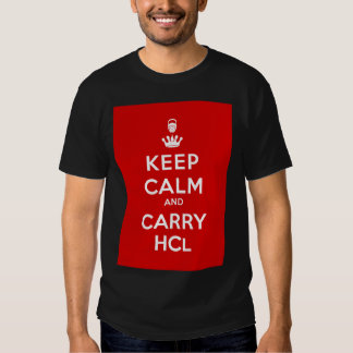 Keep Calm and Carry HCl T Shirt
