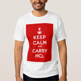 Keep Calm and Carry HCl (White Shirt) T Shirt