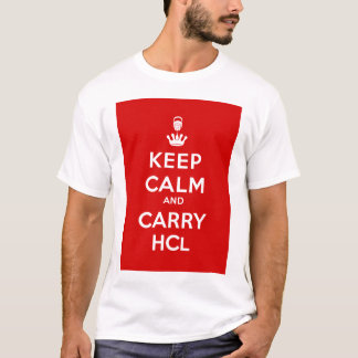 Keep Calm and Carry HCl (White Shirt) T-Shirt