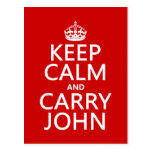 Keep Calm and Carry John (any color) Postcard