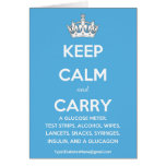 Keep Calm and Carry...(List of Diabetes Supplies!) Greeting Card