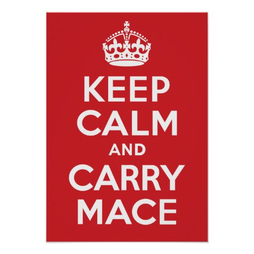 Keep Calm and Carry Mace Poster