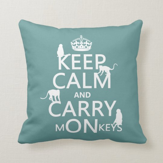 Keep Calm and Carry mONkeys - all colors Throw Pillow