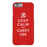 Keep Calm and Carry Om Barely There iPhone 6 Case