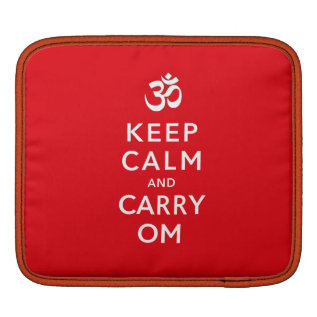 Keep Calm And Carry Om Ipad Or Ipad Sleeve at Zazzle