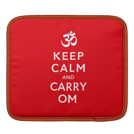Keep Calm and Carry Om iPad or iPad sleeve