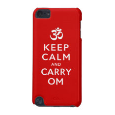 Keep Calm And Carry Om Ipod Touch 5g Ipod Touch 5g Case at Zazzle