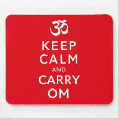 Keep Calm And Carry Om Keep Calm And Carry On Mouse Pad at Zazzle
