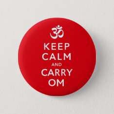 Keep Calm And Carry Om Motivational Badge Name Tag Button at Zazzle