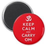 Keep Calm and Carry Om Motivational Morale 2 Inch Round Magnet at Zazzle