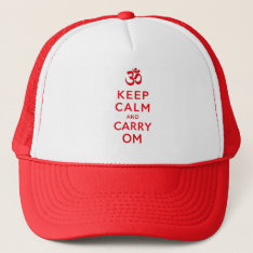 Keep Calm And Carry Om Motivational Morale Trucker Hat at Zazzle