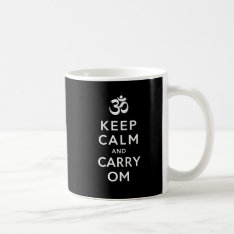 Keep Calm And Carry Om Motivational Tea Coffee Mug at Zazzle