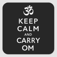 Keep Calm and Carry Om Motivational Team Square Sticker at Zazzle
