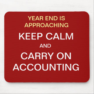 KEEP CALM AND CARRY ON ACCOUNTING Year End Mousepad