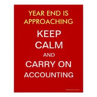 Keep Calm and Carry On Accounting Year End Poster print