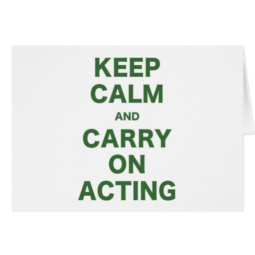Keep Calm and Carry On Acting Card