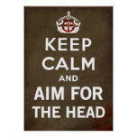 Keep Calm and carry on And Aim For The Head Zombie Posters